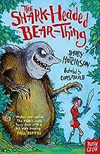 The Shark-Headed Bear-Thing (Benjamin Blank)…
