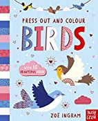 Press-Out and Colour: Birds by Zoe Ingram