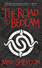 Road to Bedlam by Mike Shevdon