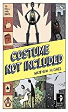 Costume Not Included by Matthew Hughes