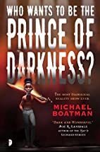 Who Wants to be The Prince of Darkness? by…