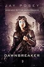 Dawnbreaker: Legends of the Duskwalker, Book…