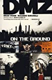 Wood, Brian: DMZ: On the Ground v. 1