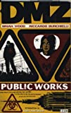 Wood, Brian: DMZ: Public Works v. 3