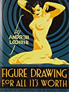 Figure Drawing for All It's Worth by…