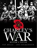 Mills, Pat: Charley's War (Vol. 8): Hitler's Youth