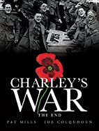 Charley's War (Vol. 10) - The End by…