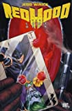 Winick, Judd: The Red Hood: The Lost Days. Judd Winick, Pablo Raimondi, Jeremy Haun