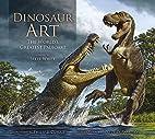 Dinosaur Art: The World's Greatest…