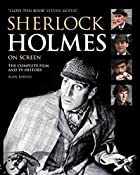 Sherlock Holmes on Screen: The Complete Film…
