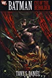 Daniel, Tony: Batman: Eye of the BeholderBATMAN: EYE OF THE BEHOLDER by Daniel, Tony (Author) on Oct-11-2011 Hardcover