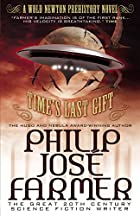 Time's Last Gift by Philip José Farmer