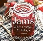Jams: Jellies, Preserves & Chutneys (Quick &…