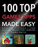 Smith, Chris: 100 Top Games Apps (Made Easy)
