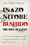 Nitobe, Inazo: Bushido the Soul of Japan (Ancient Wisdom)