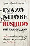 Nitobe, Inazo: Bushido the Soul of Japan (Ancient Wisdom)
