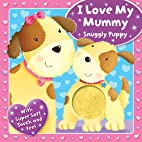 I Love My Mummy - Snuggly Puppy (Touchy…