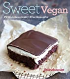 Sweet Vegan: 70 Delicious Dairy-Free…