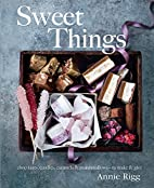 Sweet Things: Chocolate, Candies, Caramels &…