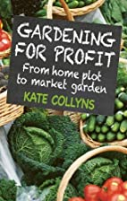 Gardening for Profit: From Home Plot to…