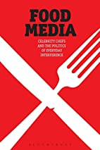 Food Media: Celebrity Chefs and the Politics…