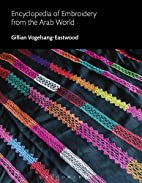 Encyclopedia of Embroidery from the Arab…