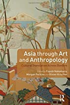 Asia Through Art and Anthropology: Cultural…