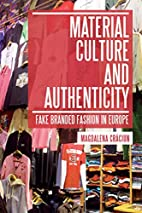 Material Culture and Authenticity: Fake…