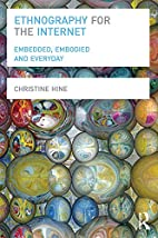 Ethnography for the Internet: Embedded,…