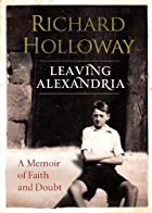 Leaving Alexandria: A Memoir of Faith and…