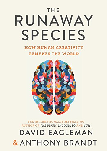 the-runaway-species-how-human-creativity-remakes-the-world