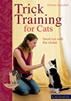 Trick Training for Cats: Smart Fun with the…
