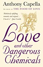 Love and Other Dangerous Chemicals by…