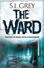 The Ward by S. L. Grey