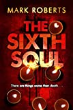 Mark Roberts: The Sixth Soul