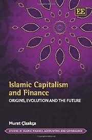 Islamic Capitalism and Finance: Origins,…