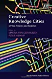Marina van Geenhuizen: Creative Knowledge Cities: Myths, Visions and Realities (New Horizons in Regional Science series)