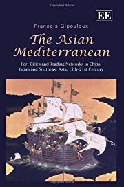 The Asian Mediterranean: Port Cities and…