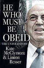 He Who Must Be Obeid by Linton Besser