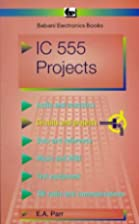 Integrated Circuit 555 Projects (BP) by E.A.…