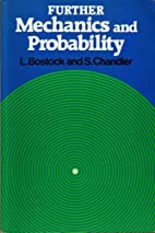 Further Mechanics and Probability by L.…