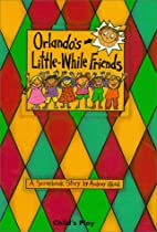 Orlando's Little-While Friends (Child's Play…