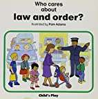 Law and Order (Who Cares?) (Who Cares About)…