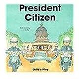 Goffe, Toni: President Citizen (Life Skills & Responsibility)