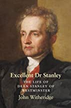 Excellent Dr Stanley: the Life of Dean…