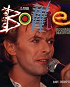 David Bowie: Moonage Daydream by Dave…