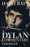 Riley, Tim: Hard Rain: A Bob Dylan Commentary