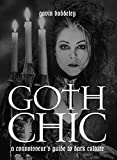 Baddeley, Gavin: Goth Chic: A Connoisseur's Guide to Dark Culture