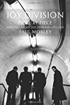 Joy Division: Piece by Piece by Paul Morley