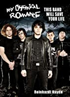 My Chemical Romance: This Band Will Save…